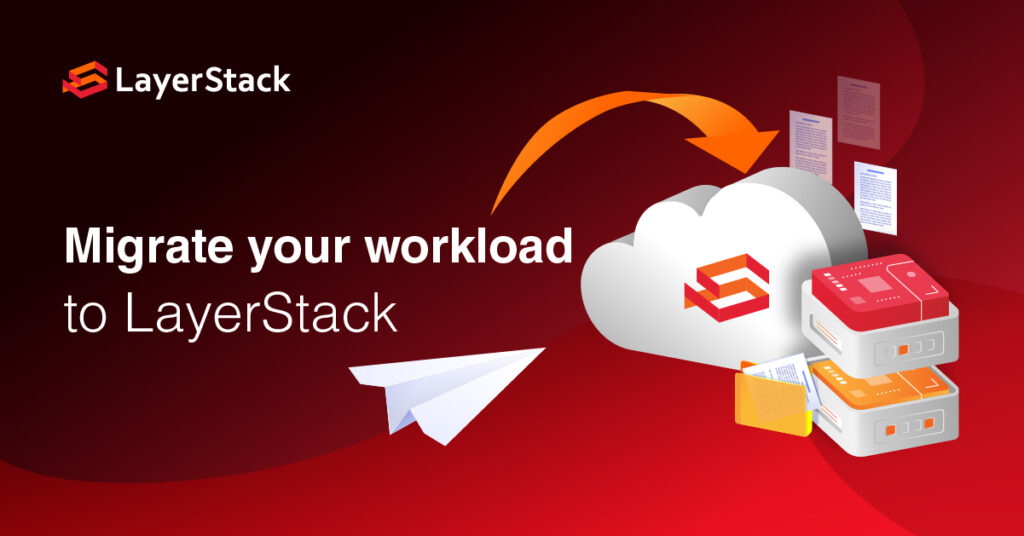 Migrate cloud workloads to LayerStack cloud servers