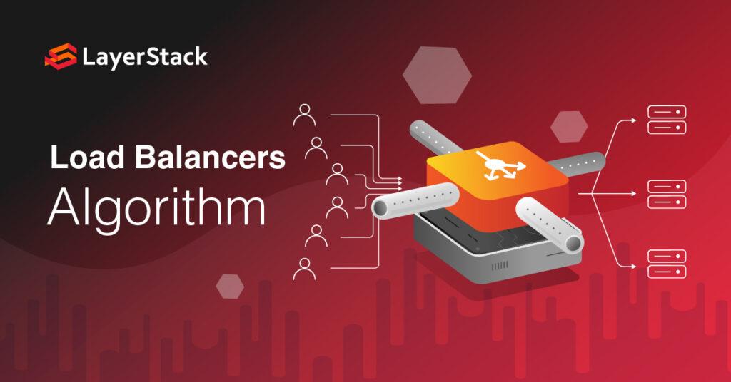 LayerStack Load Balancers Algorithm